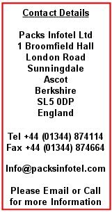 Packs Infotel ltd, 1 Broomfield hall Buildings, London road, Sunningale, Ascot, Berkshire, SL5 0DP